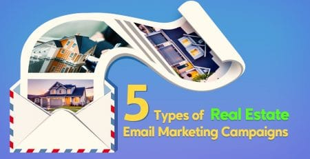 5 types of real estate email marketing campaigns