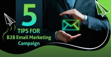 5 tips for b2b email marketing campaign