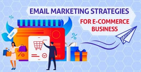 Email Marketing Strategies for E-Commerce Business