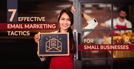 7 Effective Email Marketing Tactics for Small Businesses