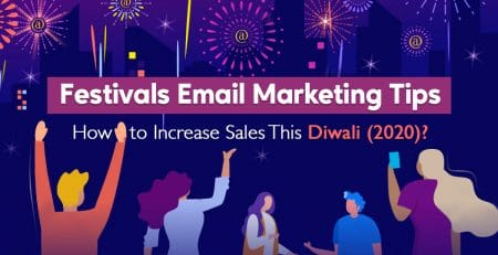 Festivals Email Marketing Tips: How Increase Sales This Diwali (2020)?