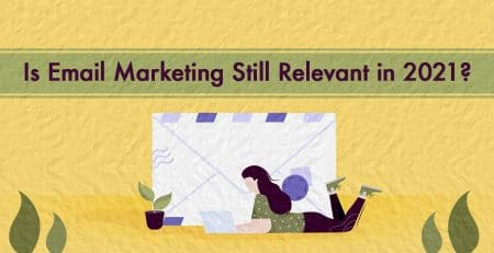 Is Email Marketing Still Relevant in 2021