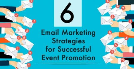 6 Email Marketing Strategies for Successful Event Promotion