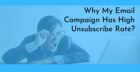 Why My Email Campaign Has High Unsubscribe Rate